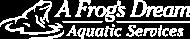 a frogs dream aquatic services logo design